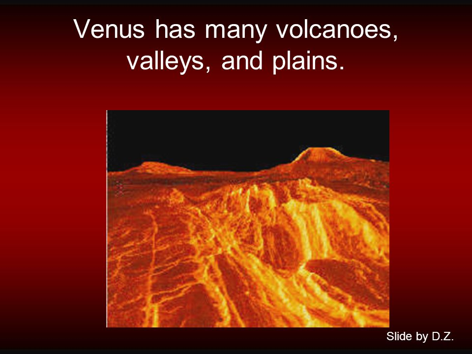 Venus is 107 million kilometers from the sun. Slide by D.Z.