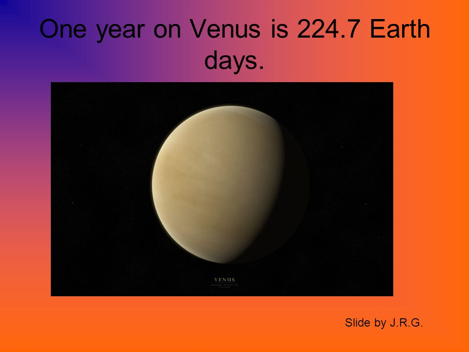 Venus has no moons. Slide by J.R.G.
