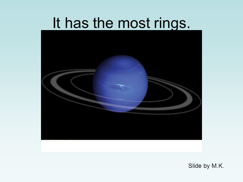 Neptune's wind blows over 2,000 kilometers per hour. Neptune is a very windy place. Slide by M.K.