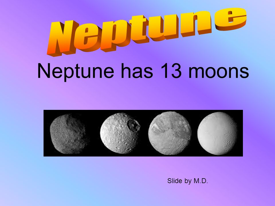 Neptune has six rings around the planet. Slide by M.K.