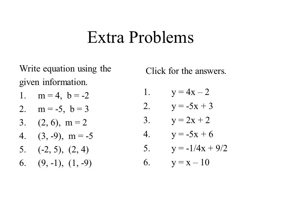 Extra Problems Write equation using the given information.