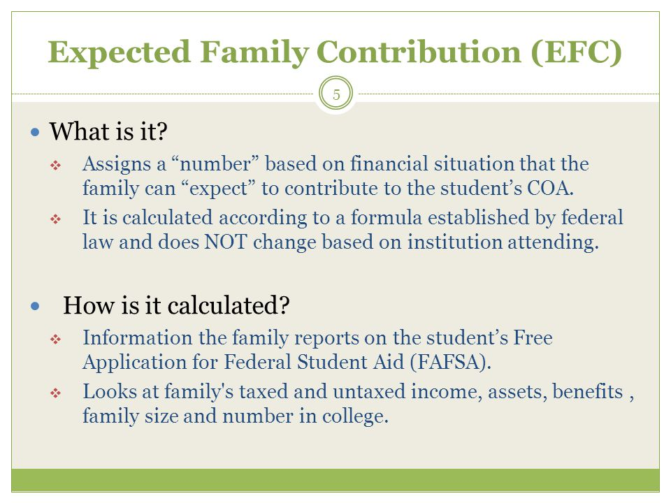 Expected Family Contribution (EFC) 5 What is it.