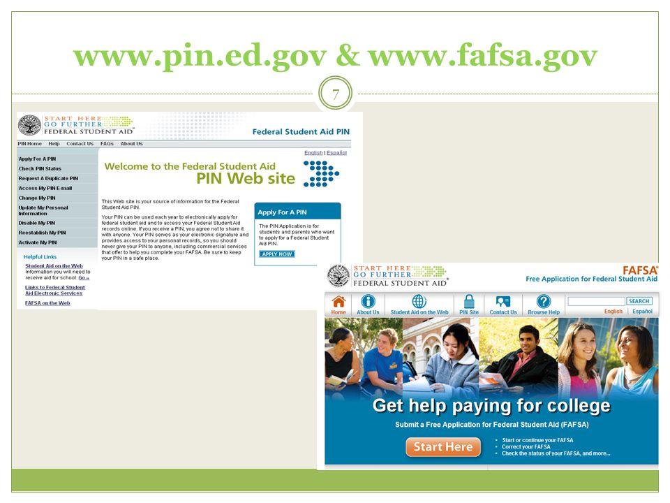 www.pin.ed.gov & www.fafsa.gov 7