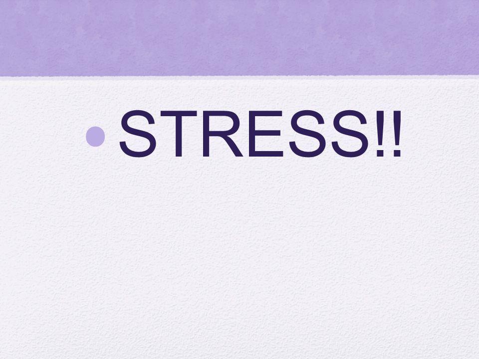 STRESS!!