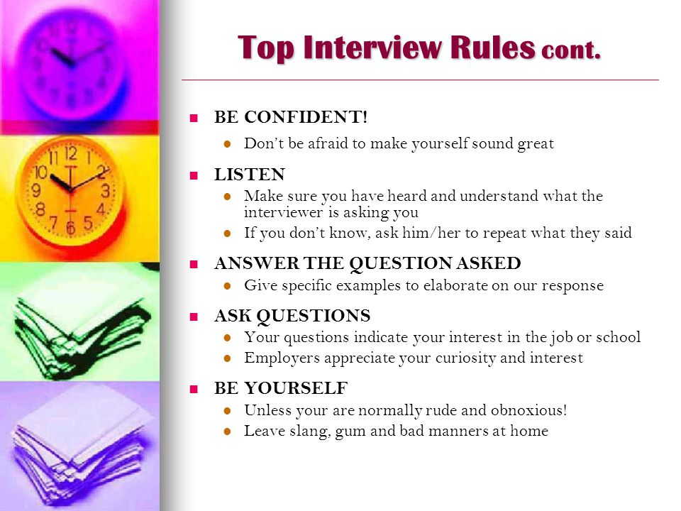 Top Interview Rules cont. BE CONFIDENT.