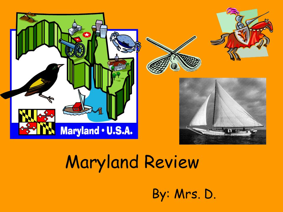 Maryland Review By: Mrs. D.