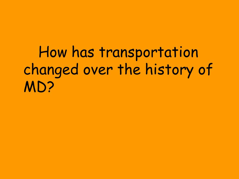 How has transportation changed over the history of MD?