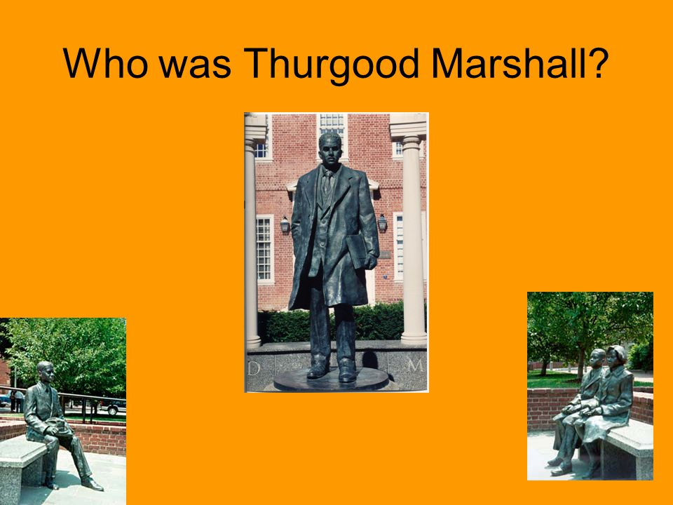 Who was Thurgood Marshall?