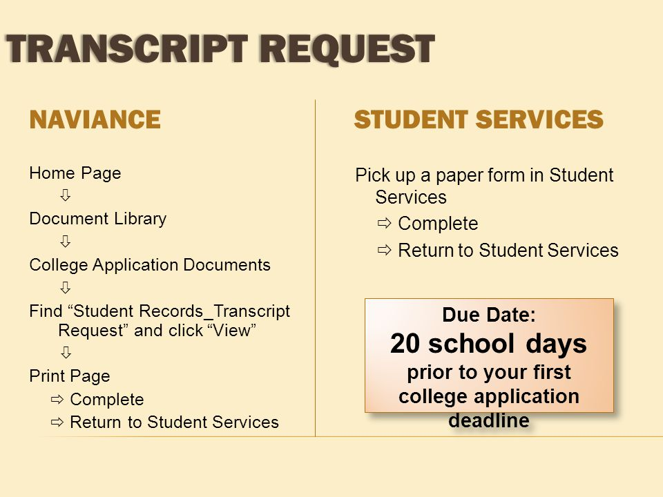 "NAVIANCE STUDENT SERVICES Home Page  Document Library  College Application Documents  Find ""Student Records_Transcript Request"" and click ""View"" "