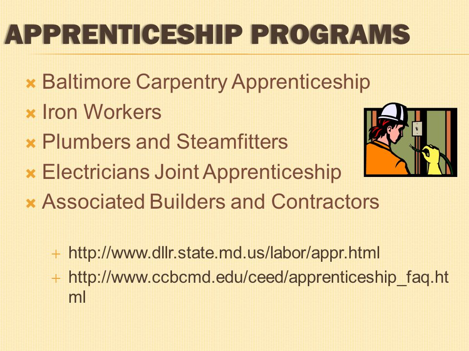  Baltimore Carpentry Apprenticeship  Iron Workers  Plumbers and Steamfitters  Electricians Joint Apprenticeship  Associated Builders and Contract