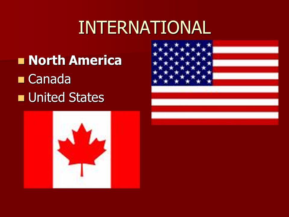 INTERNATIONAL North America North America Canada Canada United States United States