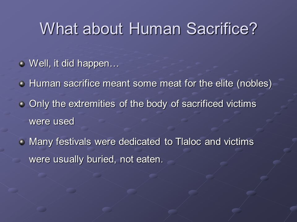 What about Human Sacrifice.