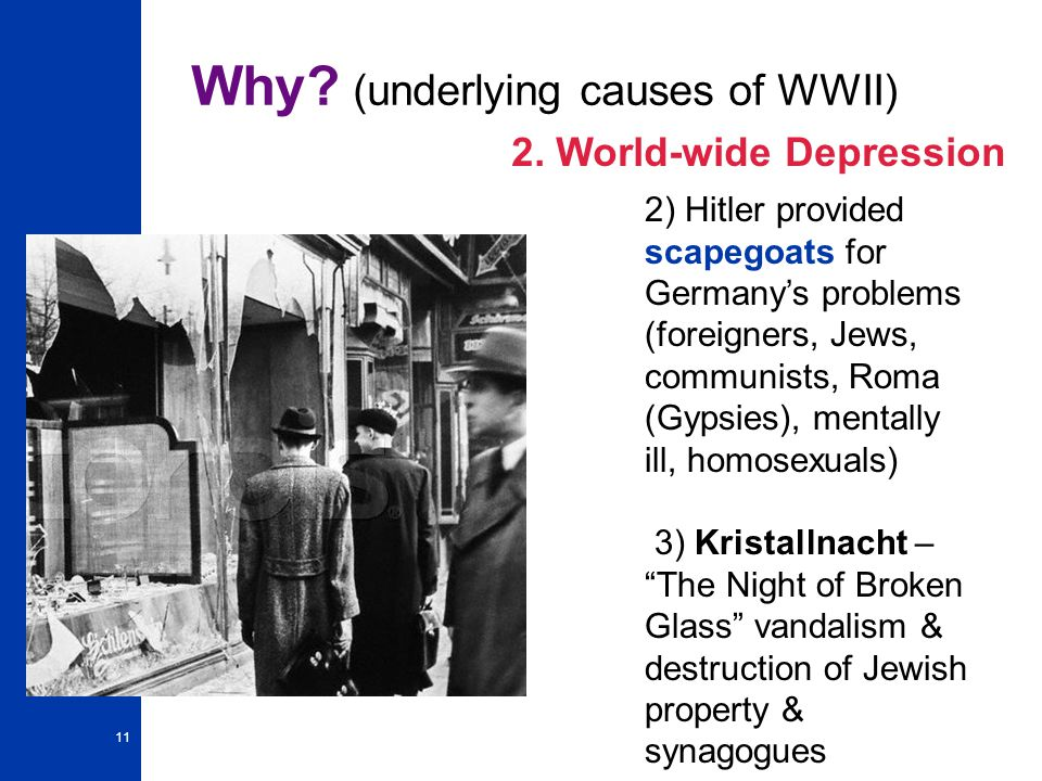 11 Why.(underlying causes of WWII) 2.
