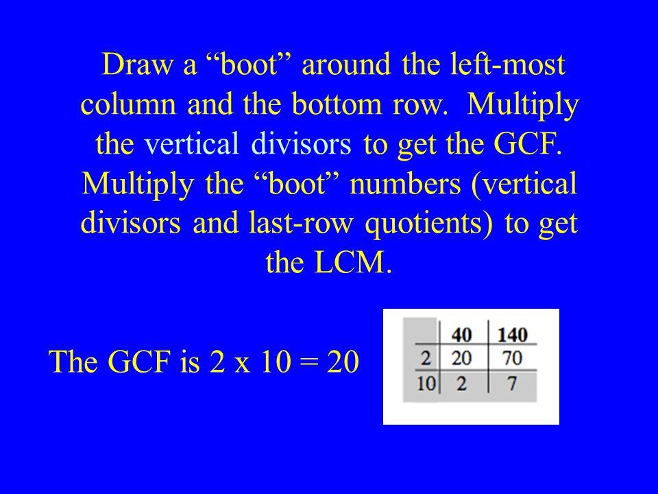 The GCF is 2 x 10 = 20