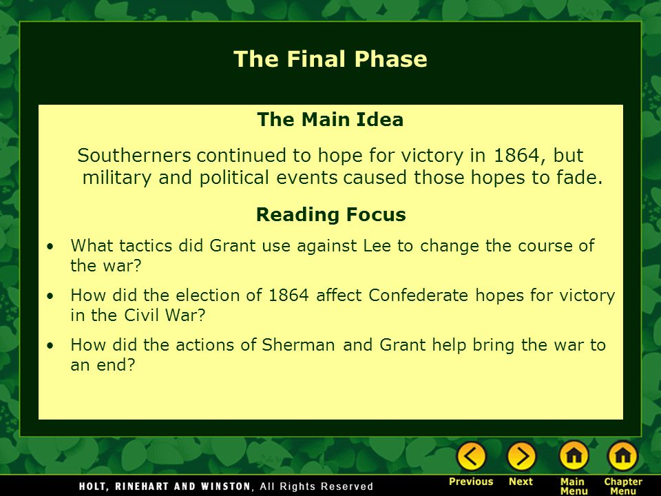 The Final Phase The Main Idea Southerners continued to hope for victory in 1864, but military and political events caused those hopes to fade.