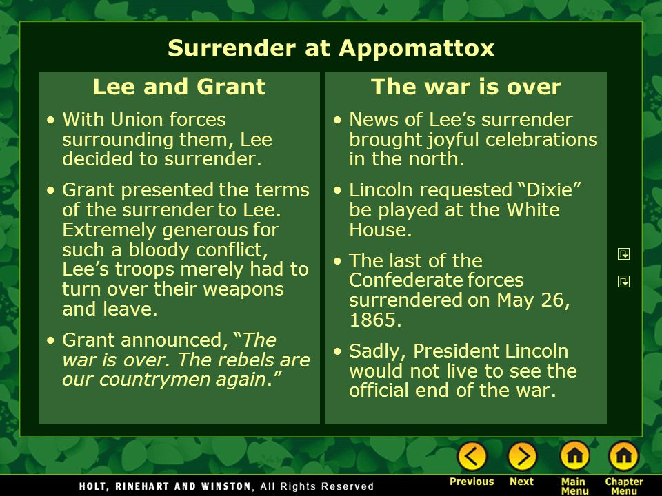 Surrender at Appomattox Lee and Grant With Union forces surrounding them, Lee decided to surrender.