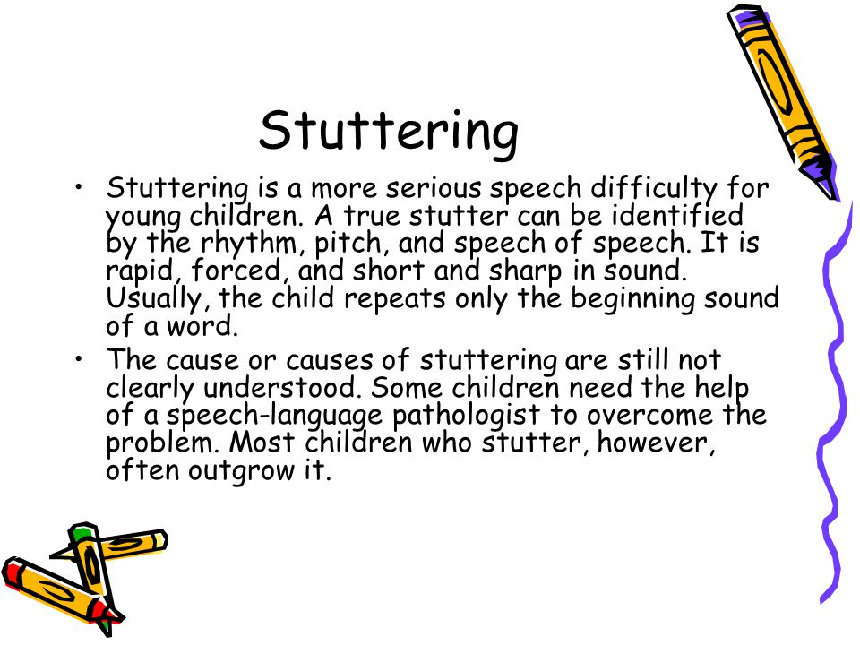 Stuttering Stuttering is a more serious speech difficulty for young children. A true stutter can be identified by the rhythm, pitch, and speech of spe