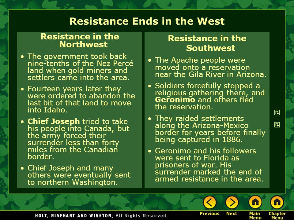 Resistance Ends in the West Resistance in the Northwest The government took back nine-tenths of the Nez Percé land when gold miners and settlers came