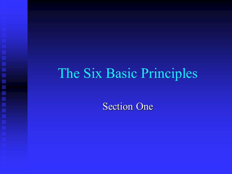 The Six Basic Principles Section One