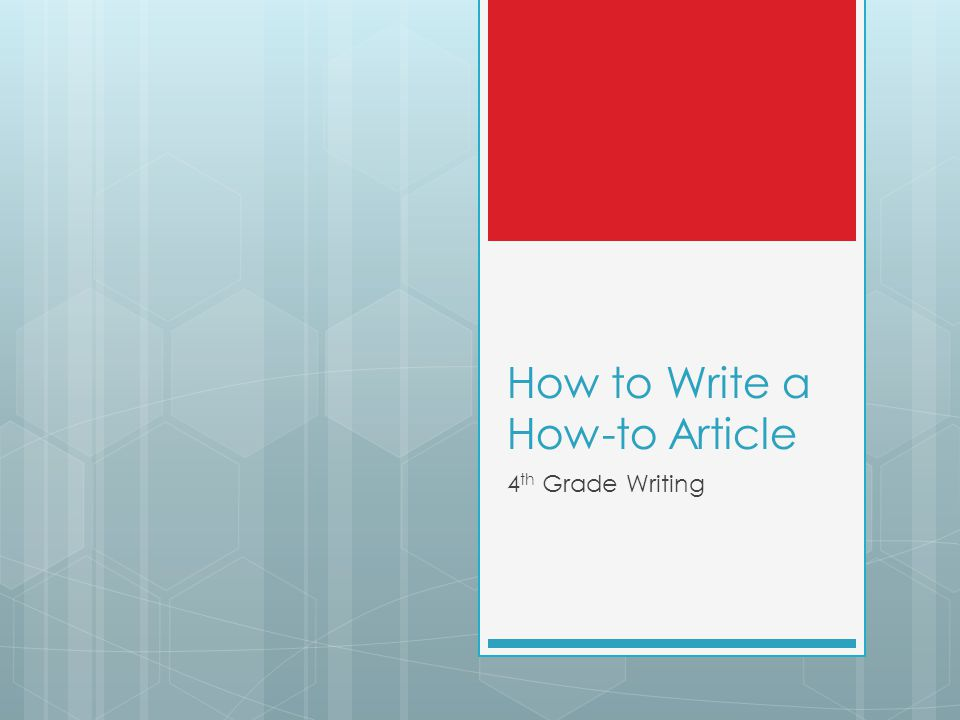 Lesson 1  What makes a good how-to article.