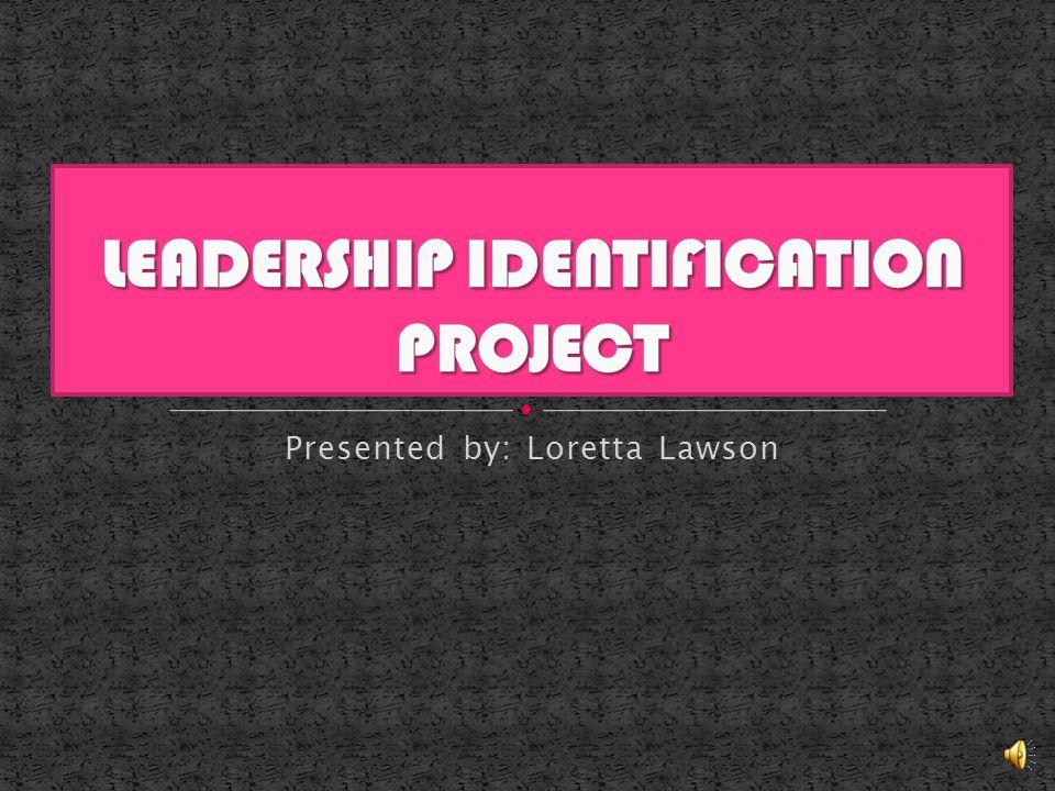 Presented by: Loretta Lawson