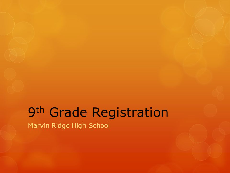 9 th Grade Registration Marvin Ridge High School