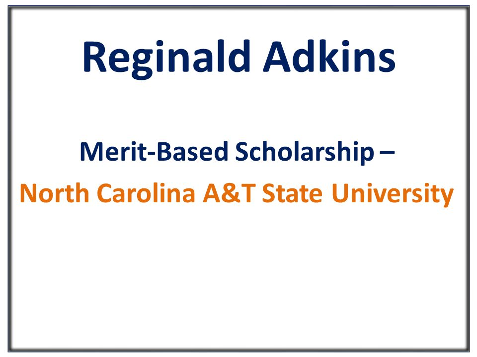 Reginald Adkins Merit-Based Scholarship – North Carolina A&T State University