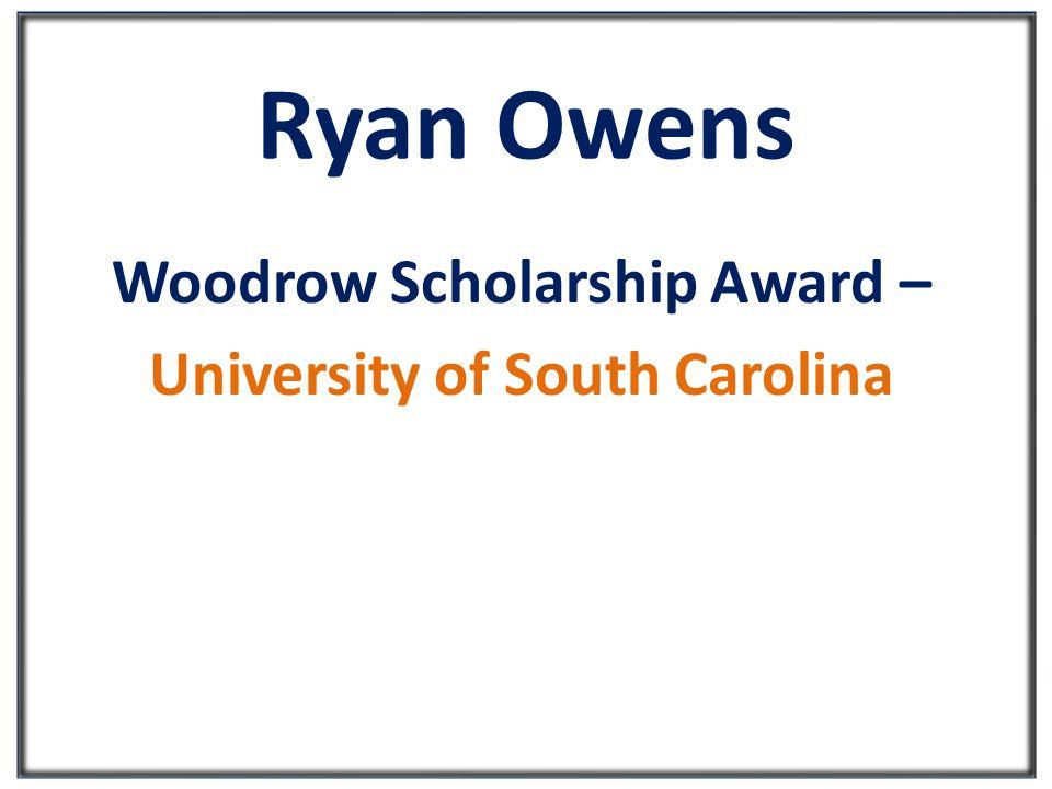 Ryan Owens Woodrow Scholarship Award – University of South Carolina