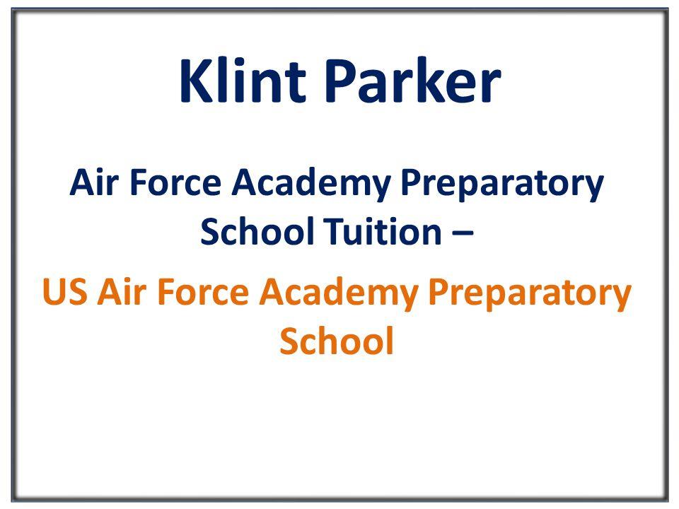 Klint Parker Air Force Academy Preparatory School Tuition – US Air Force Academy Preparatory School
