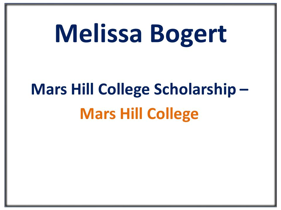 Melissa Bogert Mars Hill College Scholarship – Mars Hill College