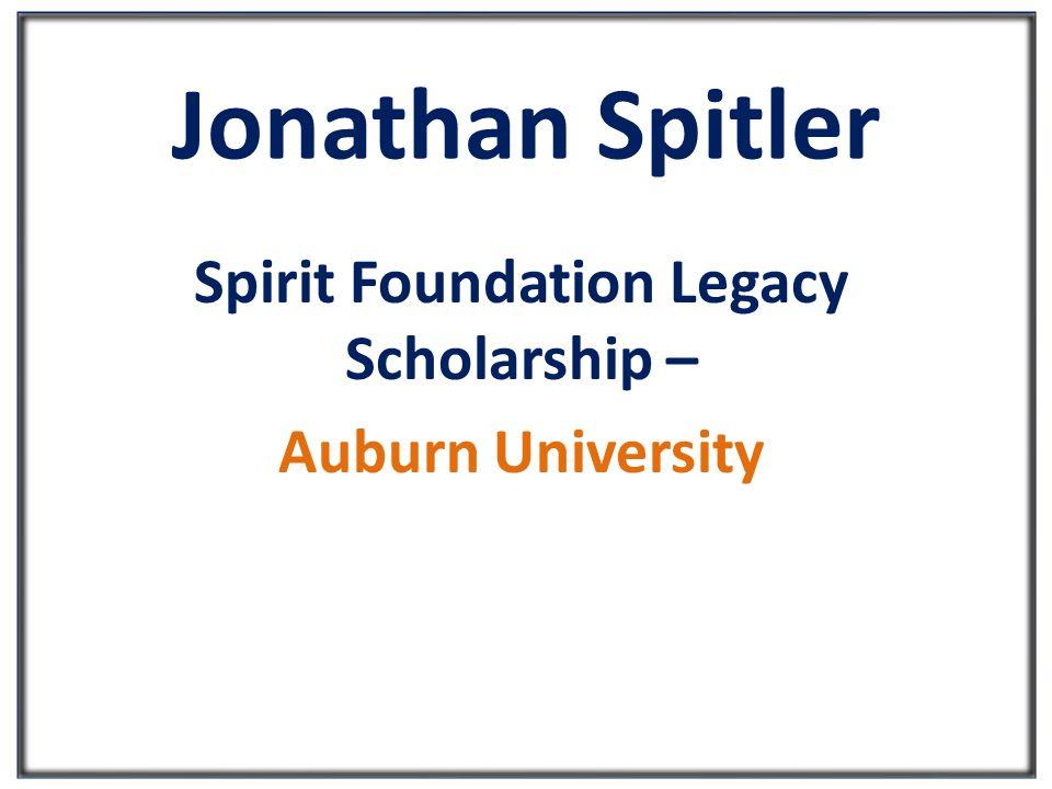 Jonathan Spitler Spirit Foundation Legacy Scholarship – Auburn University