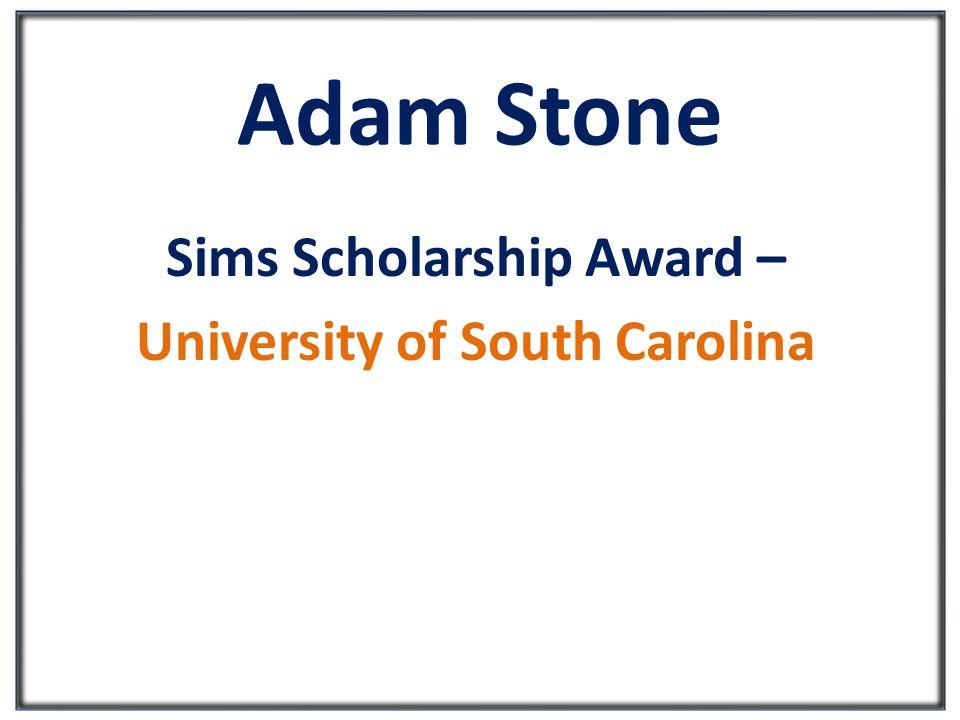 Adam Stone Sims Scholarship Award – University of South Carolina
