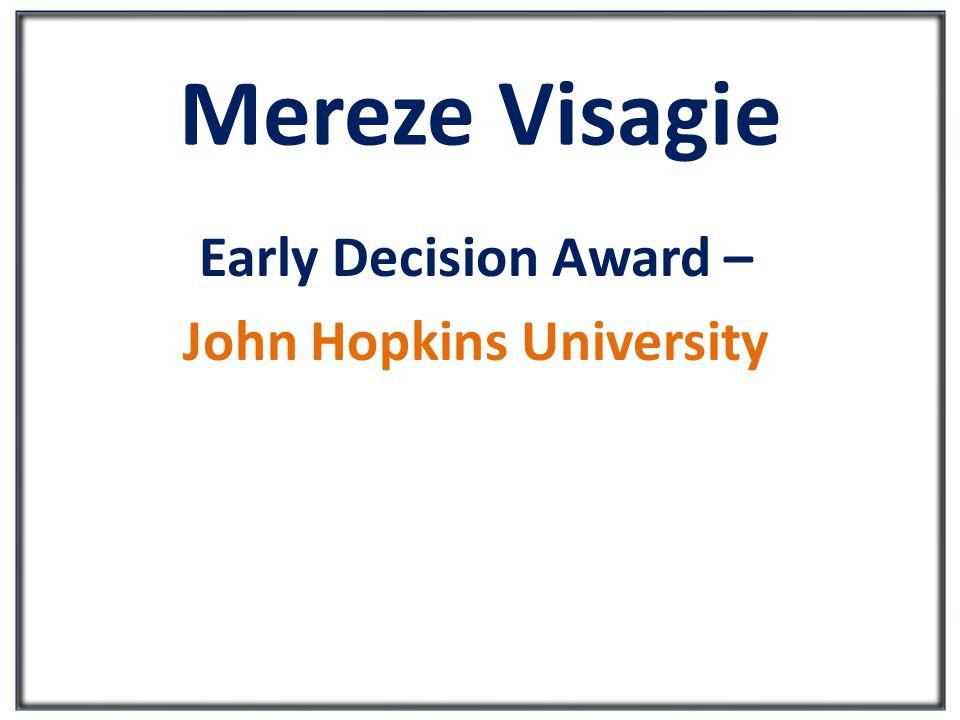 Mereze Visagie Early Decision Award – John Hopkins University