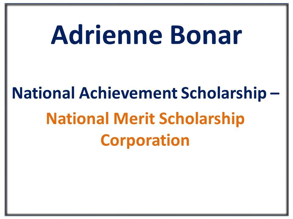 Adrienne Bonar National Achievement Scholarship – National Merit Scholarship Corporation