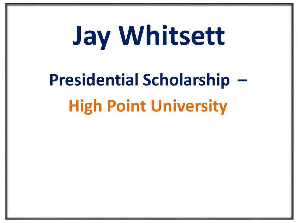 Jay Whitsett Presidential Scholarship – High Point University