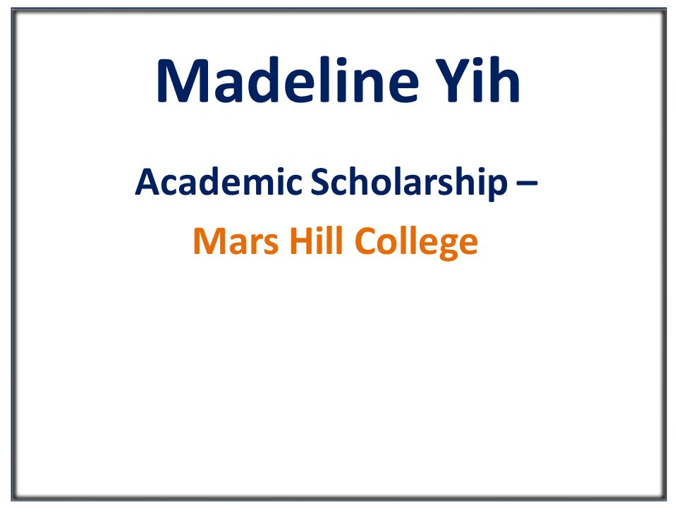 Madeline Yih Academic Scholarship – Mars Hill College