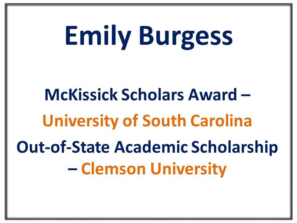 Emily Burgess McKissick Scholars Award – University of South Carolina Out-of-State Academic Scholarship – Clemson University