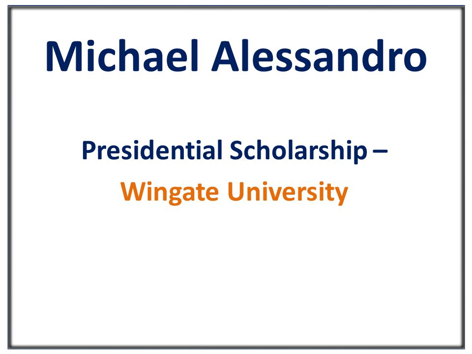 Michael Alessandro Presidential Scholarship – Wingate University