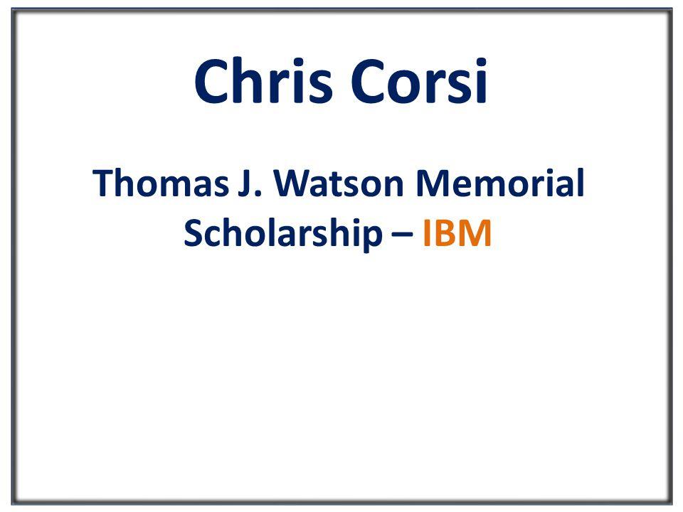 Chris Corsi Thomas J. Watson Memorial Scholarship – IBM