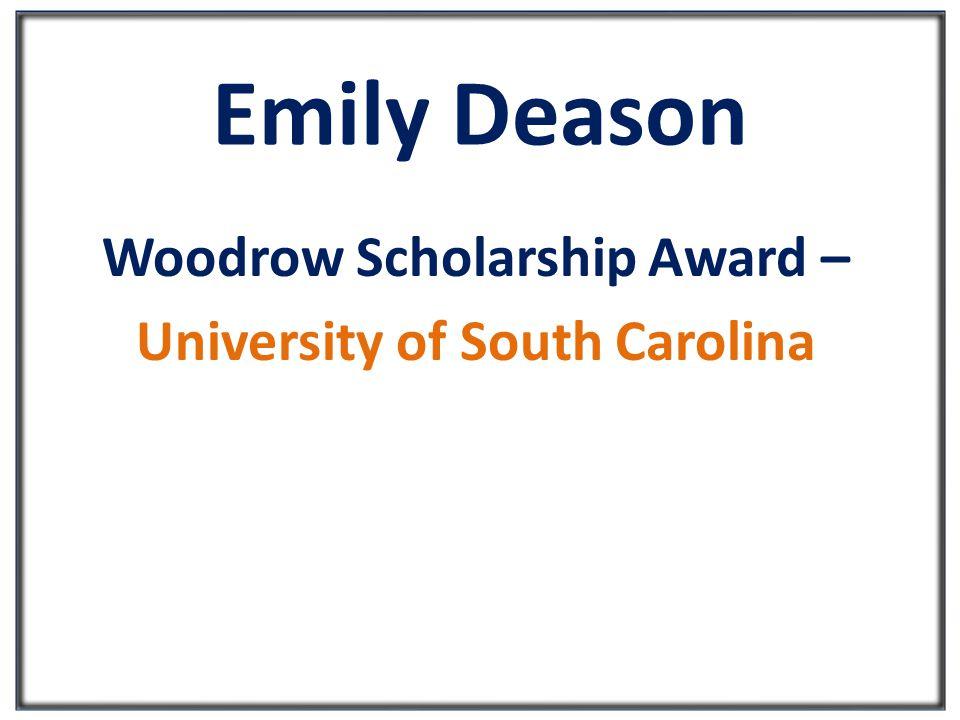 Emily Deason Woodrow Scholarship Award – University of South Carolina