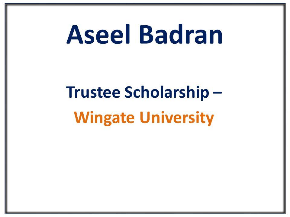 Aseel Badran Trustee Scholarship – Wingate University