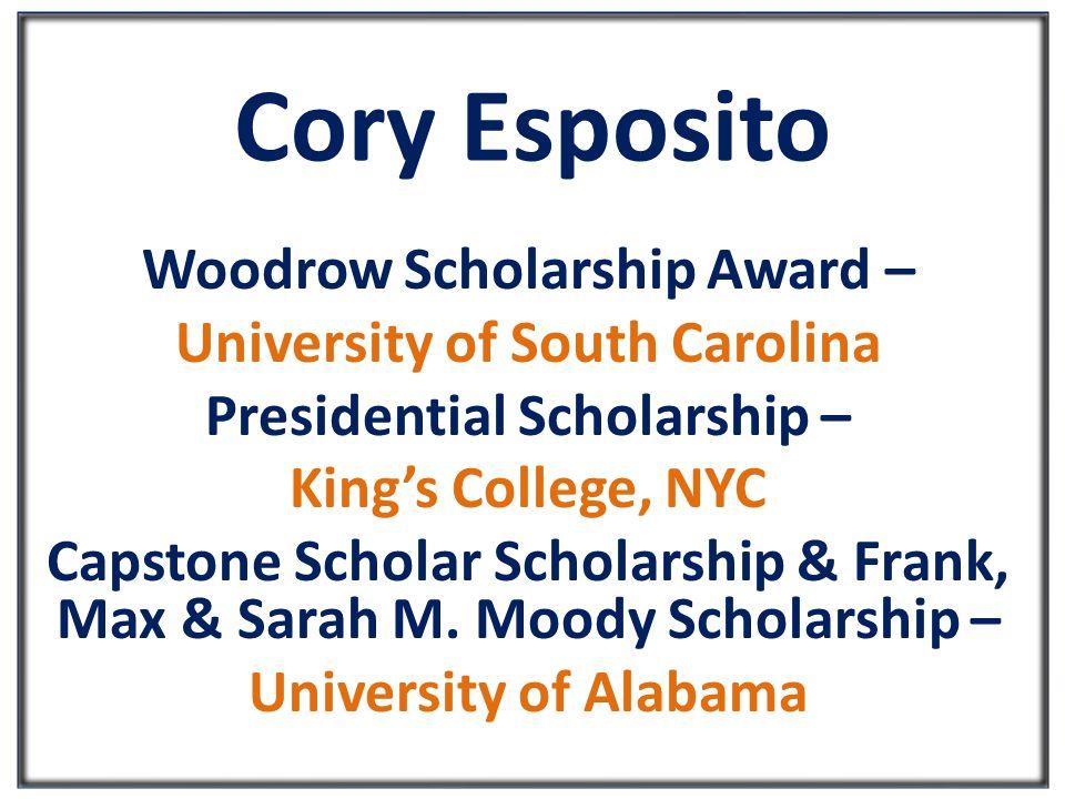 Cory Esposito Woodrow Scholarship Award – University of South Carolina Presidential Scholarship – King's College, NYC Capstone Scholar Scholarship & Frank, Max & Sarah M.