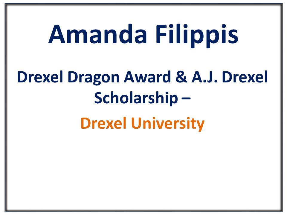 Amanda Filippis Drexel Dragon Award & A.J. Drexel Scholarship – Drexel University