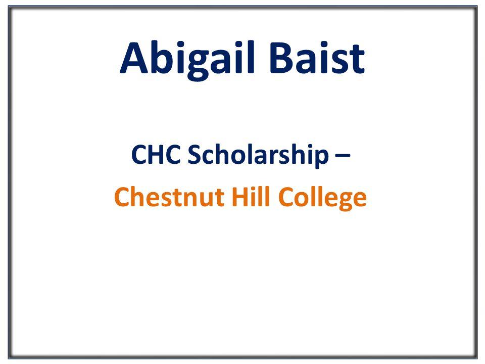 Abigail Baist CHC Scholarship – Chestnut Hill College