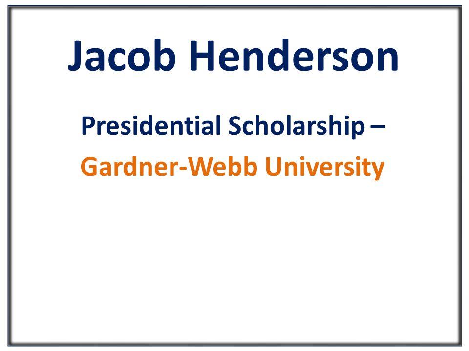 Jacob Henderson Presidential Scholarship – Gardner-Webb University