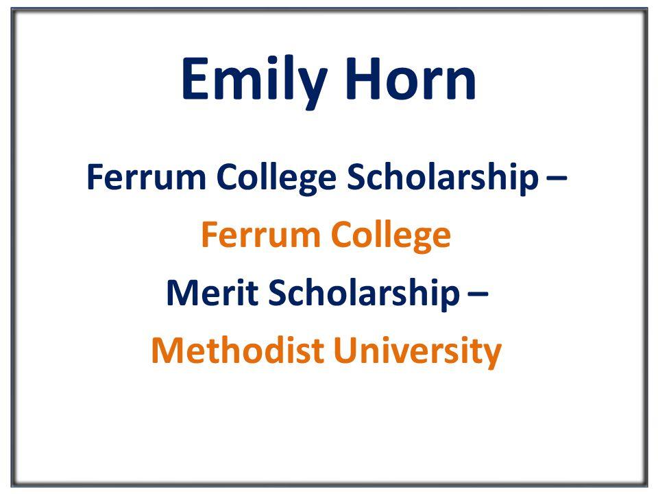 Emily Horn Ferrum College Scholarship – Ferrum College Merit Scholarship – Methodist University