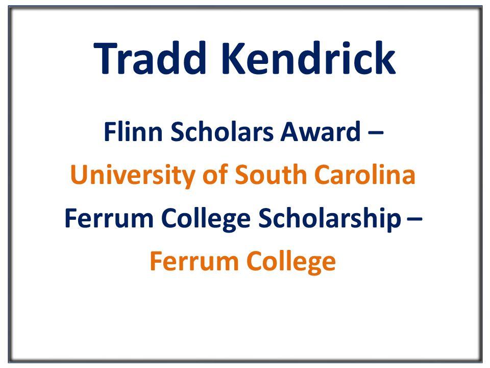 Tradd Kendrick Flinn Scholars Award – University of South Carolina Ferrum College Scholarship – Ferrum College