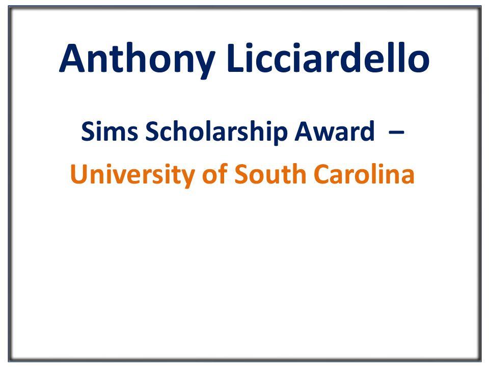 Anthony Licciardello Sims Scholarship Award – University of South Carolina