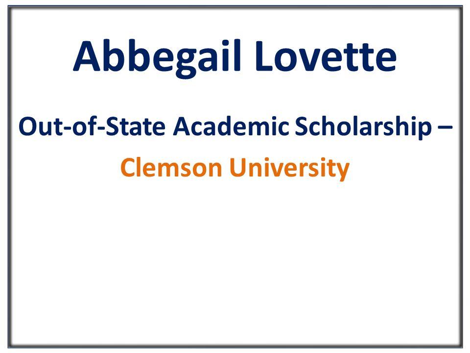 Abbegail Lovette Out-of-State Academic Scholarship – Clemson University