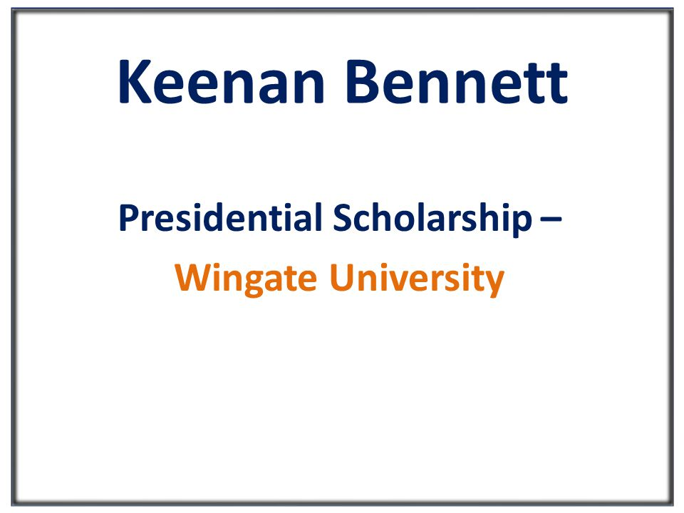 Rebecca Mcree Out-of-State Academic Scholarship – Clemson University Presidential Scholarship – University of Alabama Duke Energy Scholars Scholarship – Duke Energy Foundation